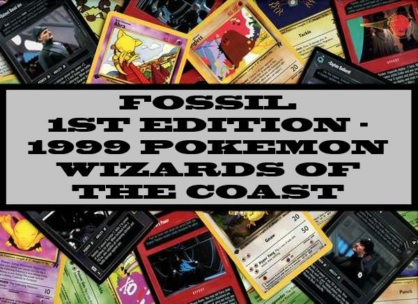 Fossil 1st Edition Pokemon  - 1999 Wizards Of The Coast