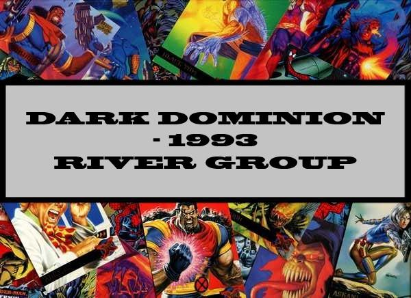 Dark Dominion - 1993 River Group