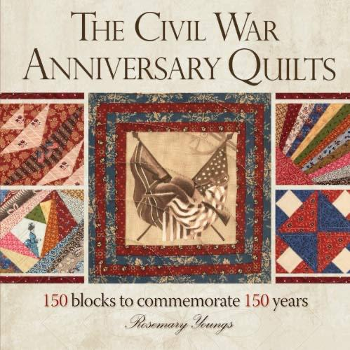 The Civil War 150th Anniversary Quilt: 150 Commemorative Blocks