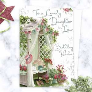' To A Lovely Daughter in Law Birthday Wishes' Card Featuring A Garden Arbour Draped With Curtain And Bunting And Housing Gifts And Tea! With Added Silver Foil Detail And White Envelope