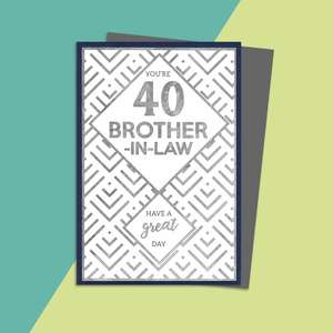 Brother In Law Age 40 Birthday Card Alongside Its Silver Envelope