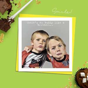 Beautiful Photographic Funny Card Showing Two Young Boys Pulling Faces. Caption: There's No Buddy Like A Brother...' Blank Inside For Your Own Message And Complete With Neon Yellow Envelope
