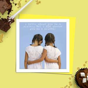 Beautiful Photographic Funny Card Showing Two Girls  From The Back View, Arm In Arm. Caption: ' I never Chose You As A Sister, But I Did Choose You As A Friend'. Message Inside: With Love. Complete With Neon Yellow Envelope