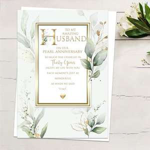 ' To My Amazing Husband On Our Pearl anniversary' Featuring Pale Green With Leaves And Gold Foil Edged Heartfelt Words. Complete With White Envelope