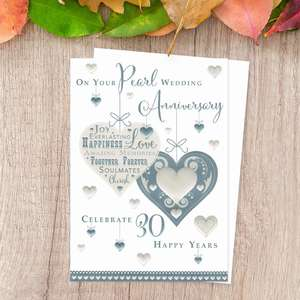 ' On Your Pearl Wedding Anniversary Celebrate 30 Happy Years' Card Featuring Hanging Hearts With Pearl Effect. Complete With White Envelope