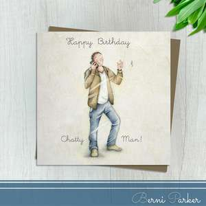 Showing A man Using A Mobile Phone. Caption: Happy Birthday Chatty Man! Blank Inside For Own Message. Complete With Brown Kraft Envelope