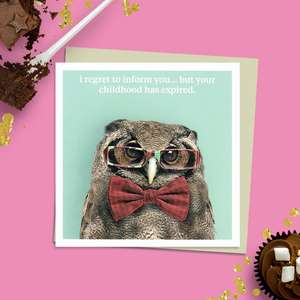 To The Point Humorous Photographic Card Showing An Owl In Glasses And Bow Tie. Caption Reads: ' i regret to inform you...but i your childhood has expired.' Blank Inside For Own message. Complete With Stone Coloured Envelope