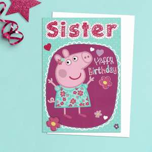 Sister Happy Birthday Card Featuring Peppa Piig. With White Envelope