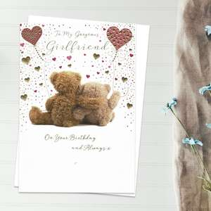 To My Gorgeous Girlfriend On Your Birthday And Always Featuring two Teddies Holding Balloons. With Added Gold Foil Detail And White Envelope