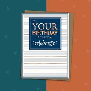 Its Your Birthday Time To Celebrate Male Birthday Card