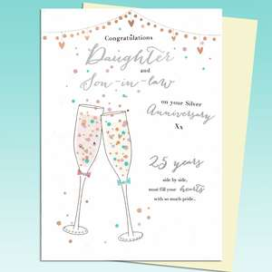 Daughter & Son In Law 25th Anniversary Card Featuring Two Champagne Glasses.