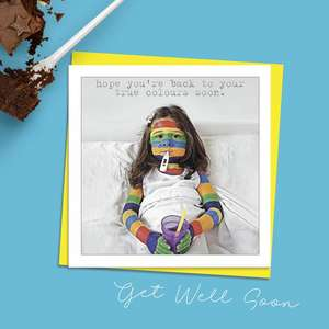 Get Well Card With A Touch Of Humour Showing A Girl In Bed With A Thermometer In Her Mouth. Her Face And Arms Are Coloured In Rainbow Stripes. Caption: Hope You're Back To Your True Colours Soon. Message Inside: Get well Soon. Complete With Neon Yellow Envelope
