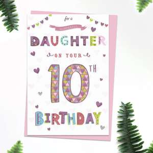 ' For A Wonderful Daughter On Your 10th Birthday' Featuring Multi Colour Lettering With Foil Detail. Complete With lilac Envelope