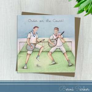 Showing Two Men on A Tennis Court Playing Tennis Racquets Like Guitars. Caption: Order on The Court! Blank Inside For Own Message. Complete With Brown Kraft Envelope