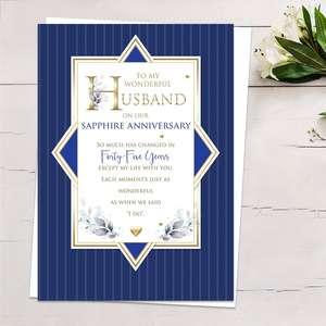 'To My Wonderful Husband On Our Sapphire Anniversary' Featuring A Navy Blue Front With Heartfelt Words Edged In Gold Foiling. Complete With White Envelope