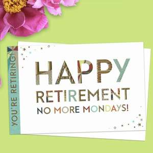 Happy Retirement No More Mondays! Card Front Image