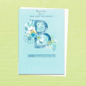 'Thank You For A New Baby Grandson B Is For Beautiful Baby Boy' Card. Featuring The Letter 'B' With Flowers All Around It. Embossed Detail.