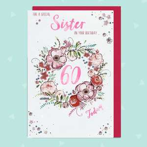 Sister 60 Today Birthday Card Featuring A Colourful Floral Wreath Design