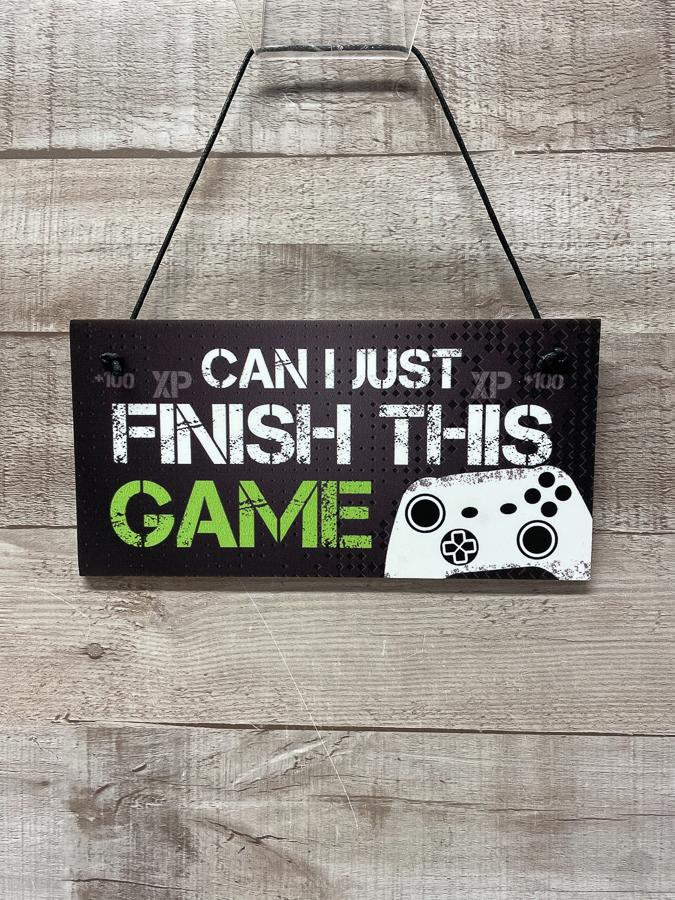 CAN I JUST FINISH THIS GAME HANGING SIGN.JPG