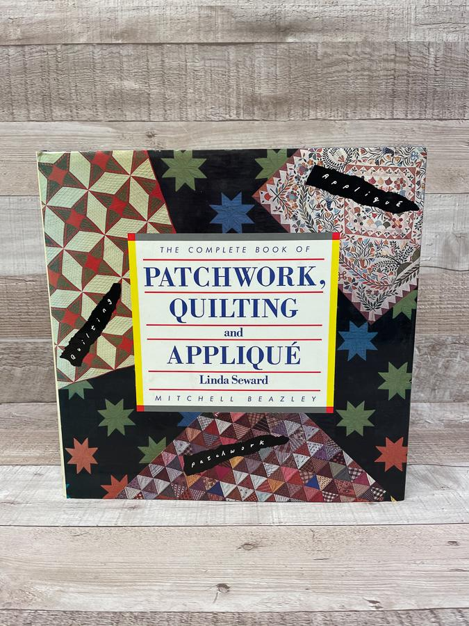 THE COMPLETE BOOK OF PATCHWORK QUILTING AND APPLIQUE LINDA SEWARD.JPG
