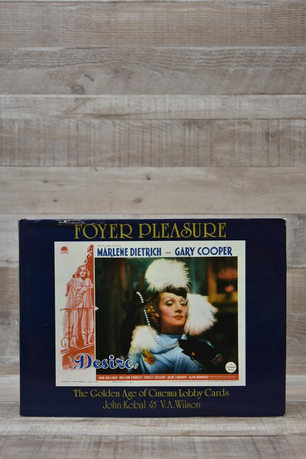 FOYER PLEASURE THE GOLDEN AGE OF CINEMA LOBBY CARDS JOHN KOBAL AND V A WILSON HARDBACK.JPG