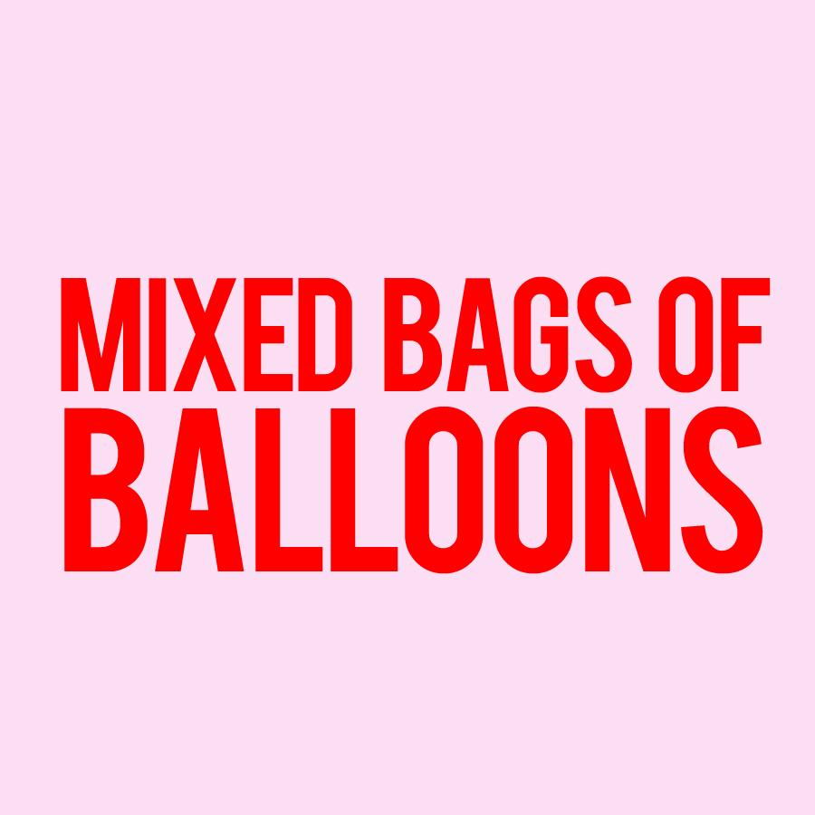 Balloons - Mixed Bags