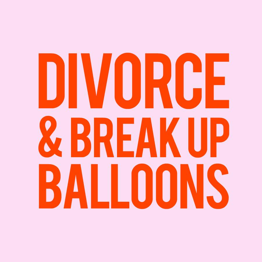 Balloons - Divorce & Break Up