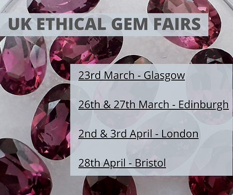 UK Ethical Gem Fairs for March & April 2020