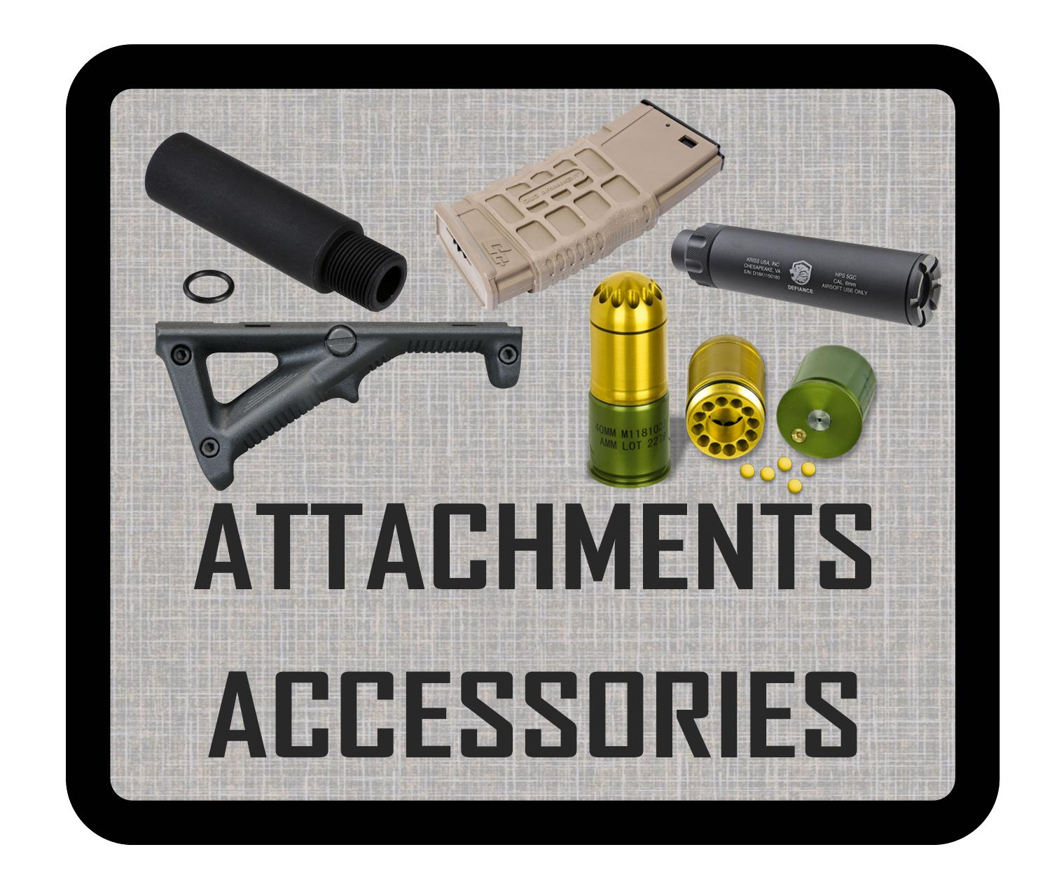 ATTACHMENTS / ACCESSORIES