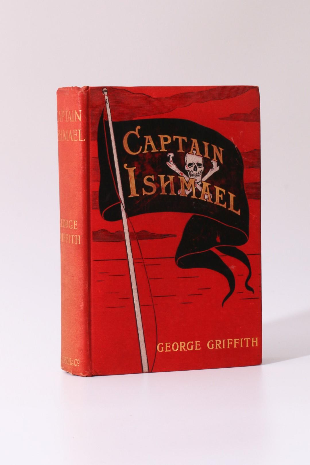 George Griffith - Captain Ishmael - Hutchinson, 1901, First Edition.