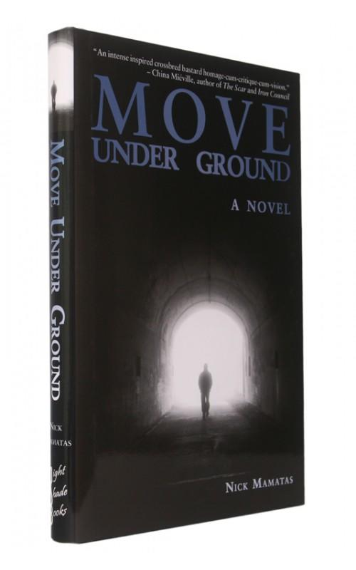 Nick Mamatas - Move Under Ground - Night Shade Books, 2004, US Signed Limited Edition