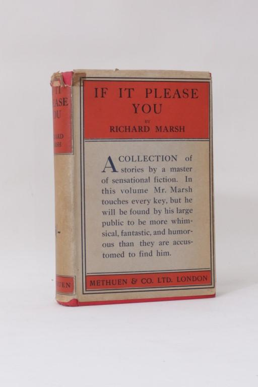 Richard Marsh - If It Please You - Methuen, 1913, First Edition.