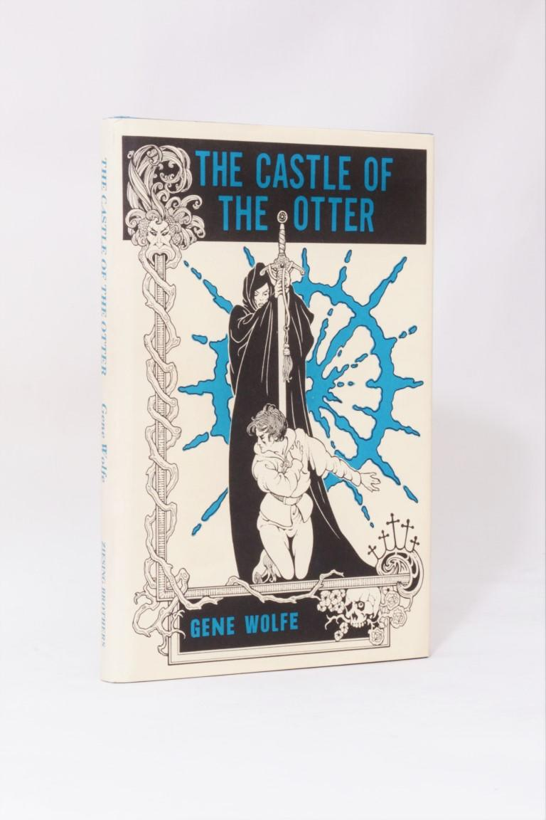 Gene Wolfe - The Castle of the Otter - Zeising Brothers, 1982, Signed First Edition.