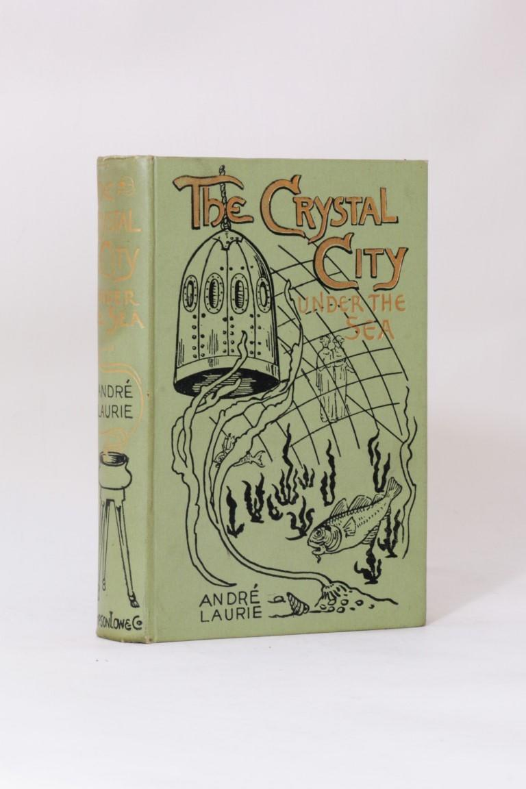 Andre Laurie - The Crystal City Under the Sea - Sampson, Low & Marston, n.d. [c1896], First Edition.