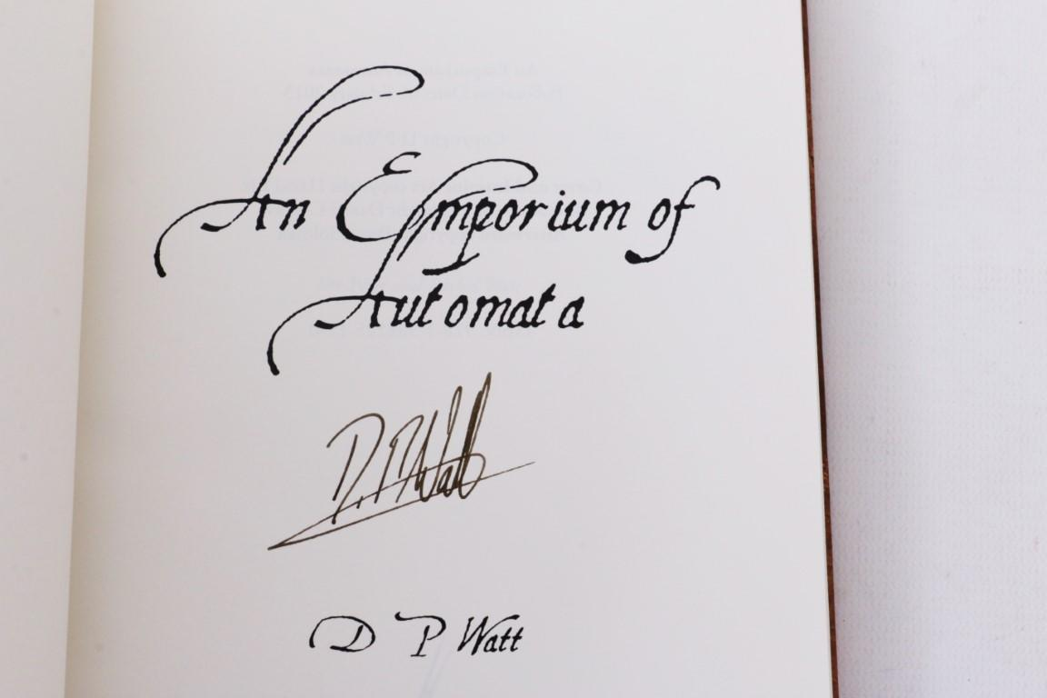 D.P. Watt - An Emporium of Automata - Eibonvale Press, 2013, First Thus. Signed