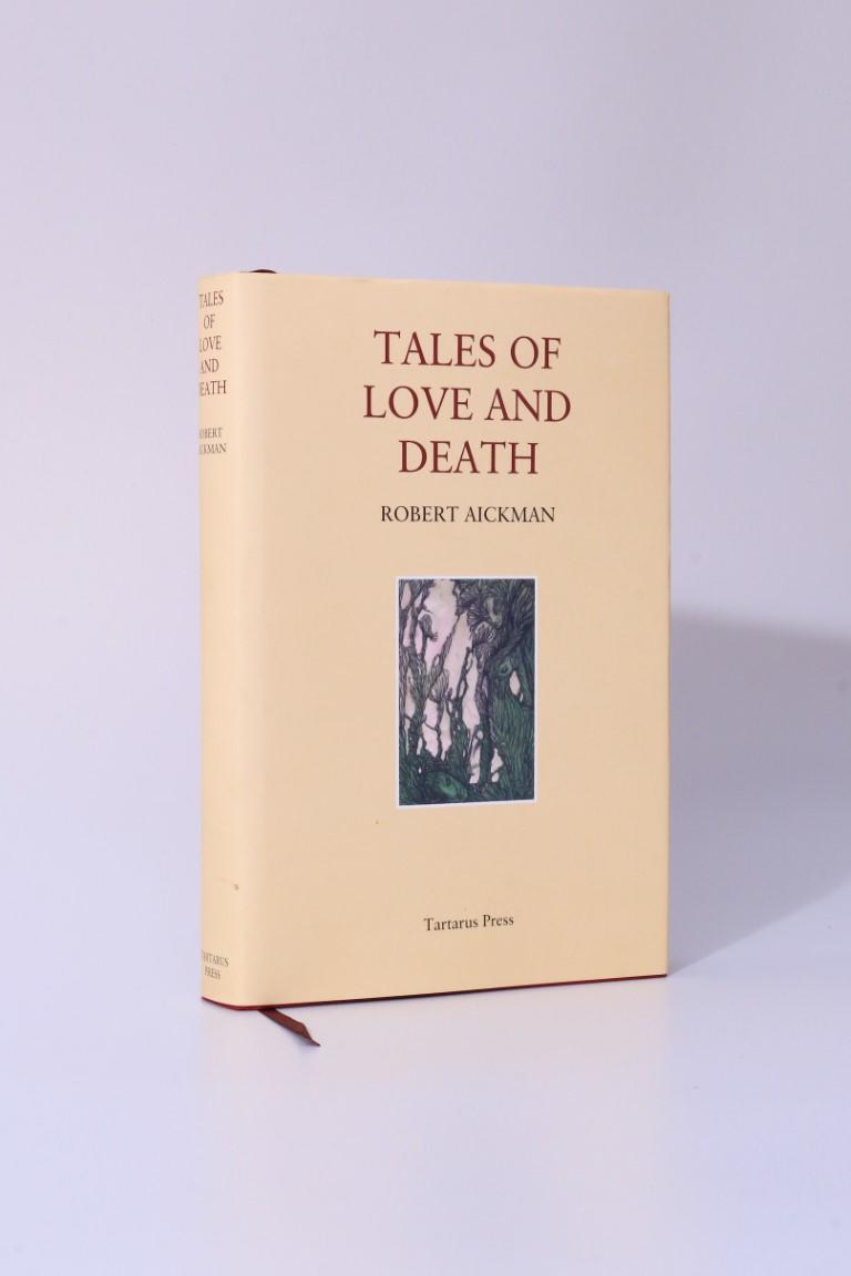Robert Aickman - Tales of Love and Death - Tartarus Press, 2012, Limited Edition.