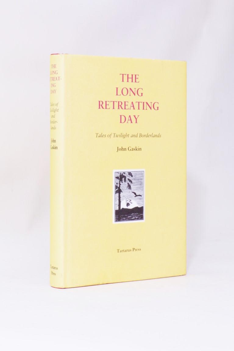 John Gaskin - The Long Retreating Day - Tartarus Press, 2006, Signed First Edition.