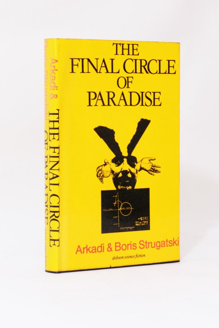 Arkadi & Boris Strugatski [Strugatsky] - The Final Circle of Paradise - Dobson, 1979,