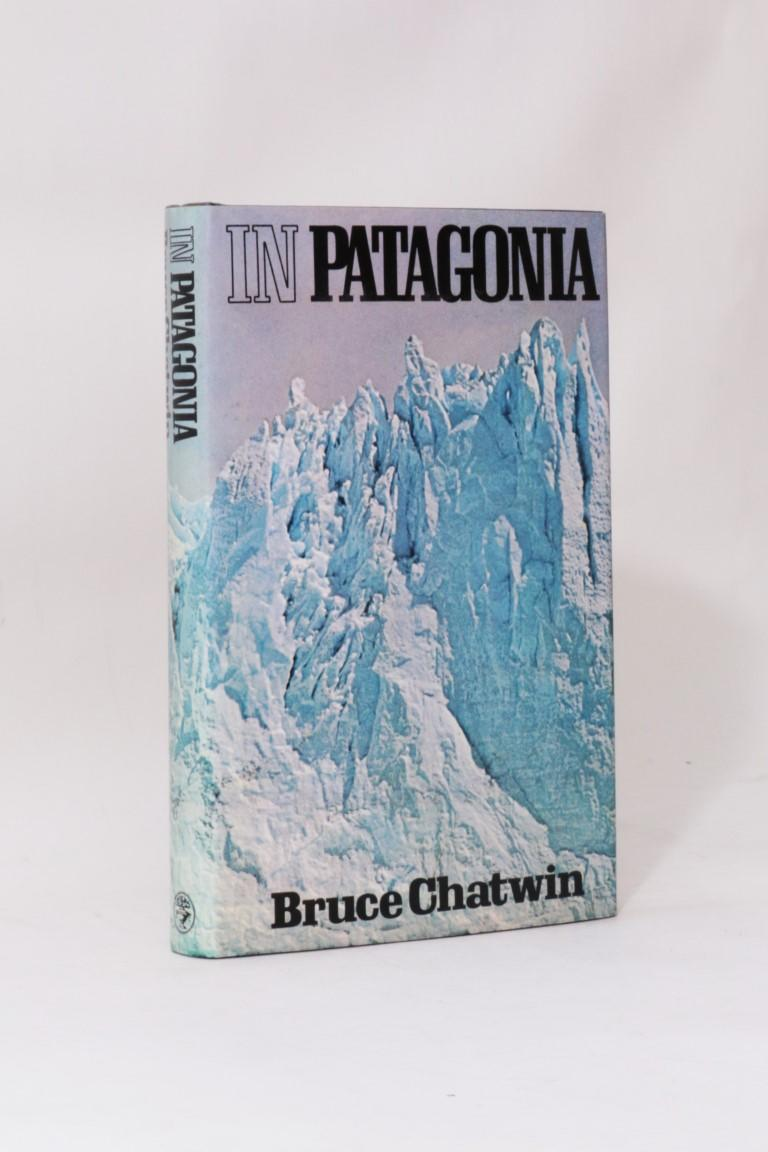 Bruce Chatwin - In Patagonia - Jonathan Cape, 1977, First Edition.