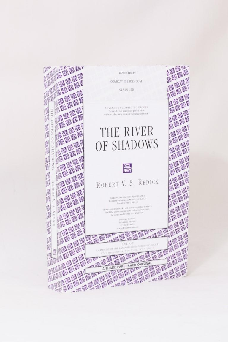 Robert V.S. Redick - The River of Shadows - Del Rey, 2011, Proof.