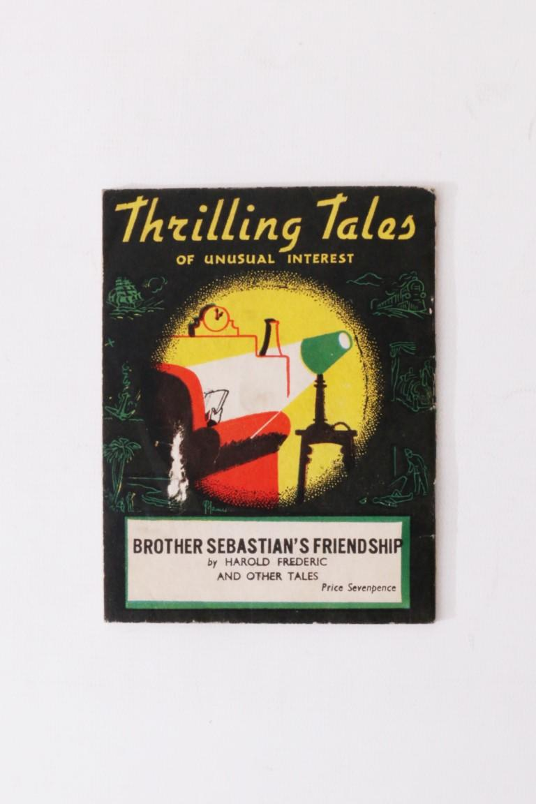 Harold Frederic - Thrilling Tales of Unusual Interest: Brother Sebastian's Friendship (and Other Tales) - Gulliver Books, n.d. [c1944], First Thus.