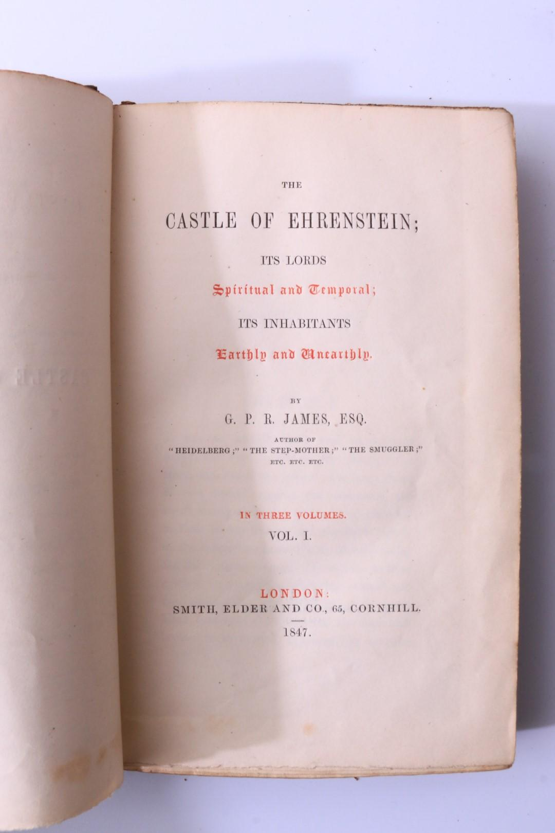 G.P.R. James - The Castle of Ehrenstein - Smith, Elder & Co., 1847, First Edition.