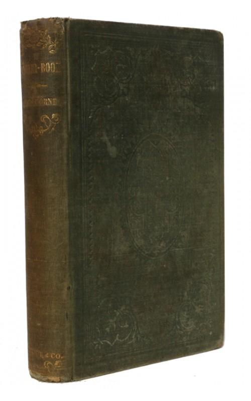 Nathaniel Hawthorn - A Wonder-Book for Girls and Boys - Ticknor, Reed and Fields,	1852, US First Edition