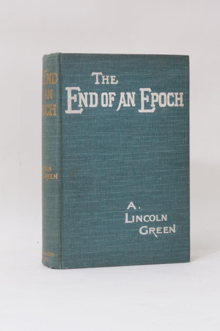 A. Lincoln Green - The End of an Epoch - William Blackwood, 1901, First Edition.