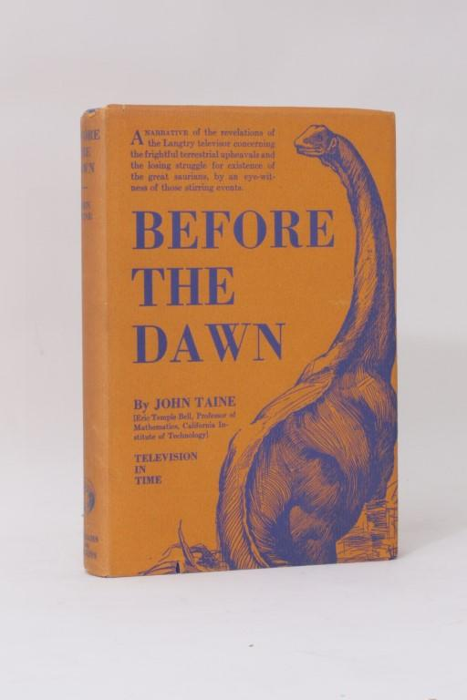 John Taine - Before the Dawn - Williams & Wilkins Co., 1934, First Edition.