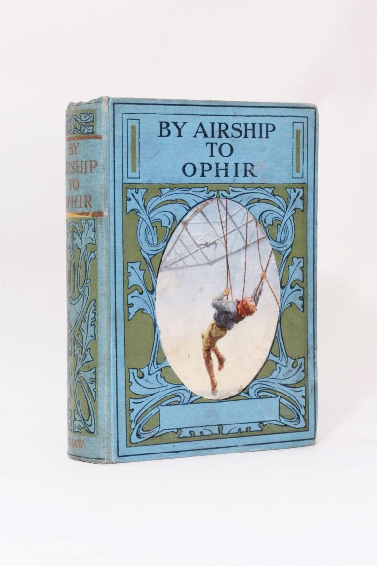 Fenton Ash - By Airship to Ophir - John F. Shaw, n.d. [1911 BL], First Edition.