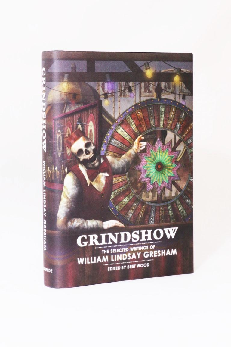 William Lindsay Gresham - Grindshow - Centipede Press, 2013, Signed Limited Edition.