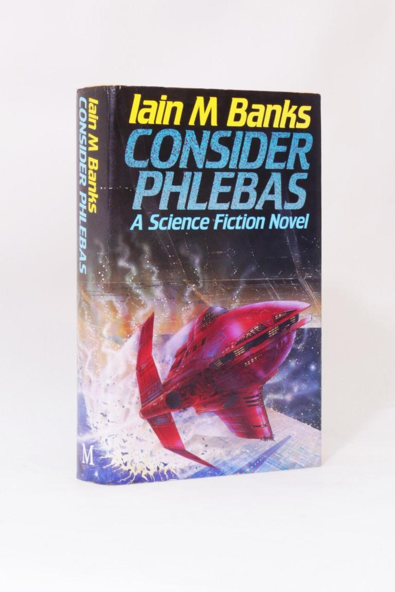 Iain M. Banks - Consider Phlebas - Macmillan, 1987, First Edition.