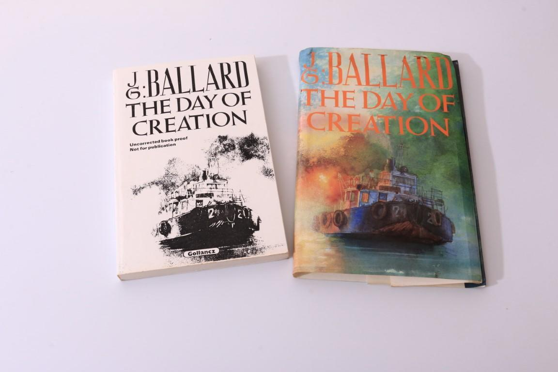 J.G. Ballard - The Day of the Creation - Gollancz, 1987, Proof. Signed
