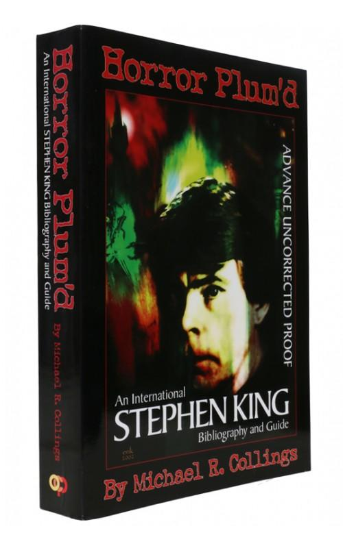 Michael R. Collings - Horror Plum'd: An International Stephen King Bibliography and Guide - Overlook Connection Press, 2002, US Proof Edition